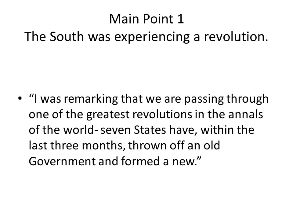 Main Point 1 The South was experiencing a revolution.