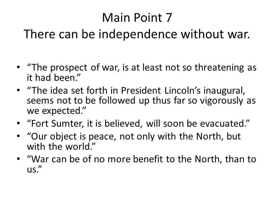 Main Point 7 There can be independence without war.
