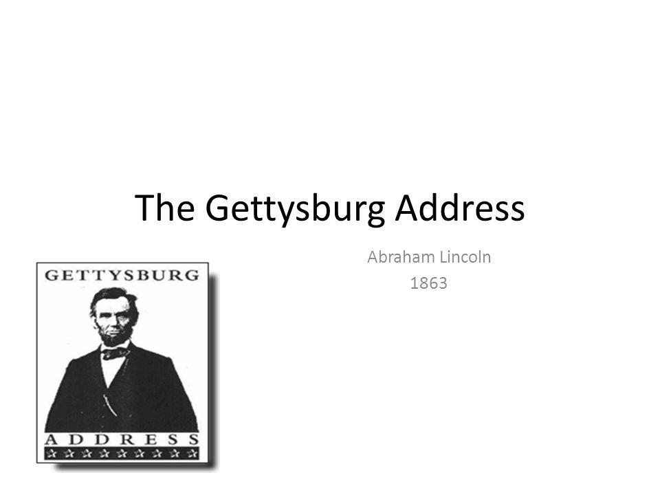 The Gettysburg Address Abraham Lincoln 1863
