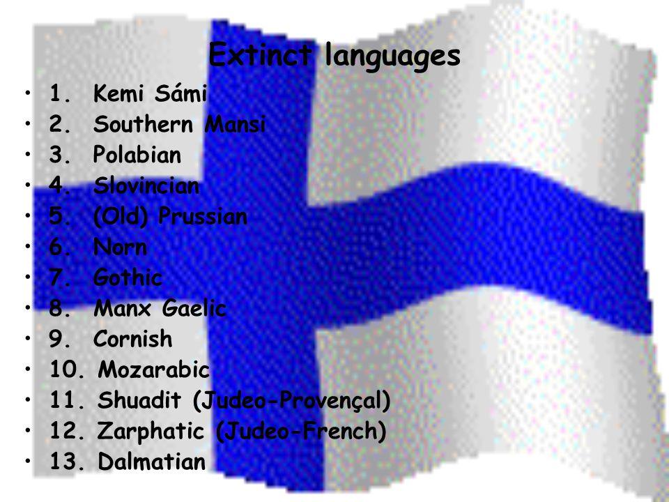 Extinct languages 1. Kemi Sámi 2. Southern Mansi 3.