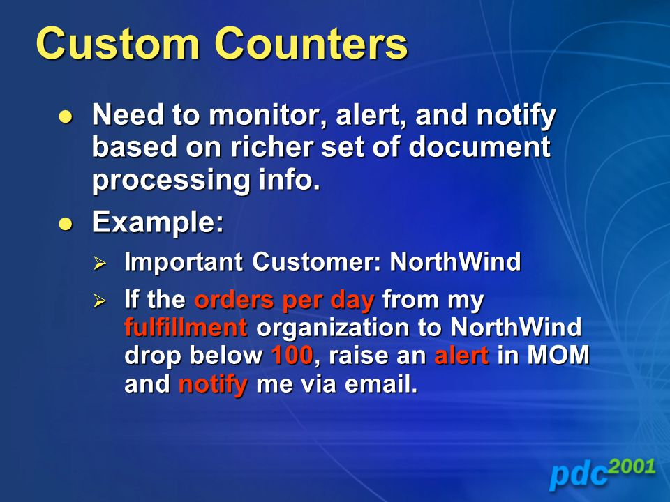 Custom Counters Need to monitor, alert, and notify based on richer set of document processing info.