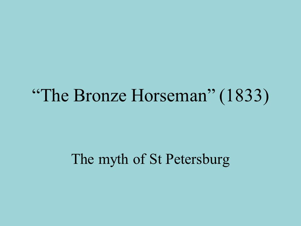"""The Bronze Horseman"" (1833) The myth of St Petersburg"