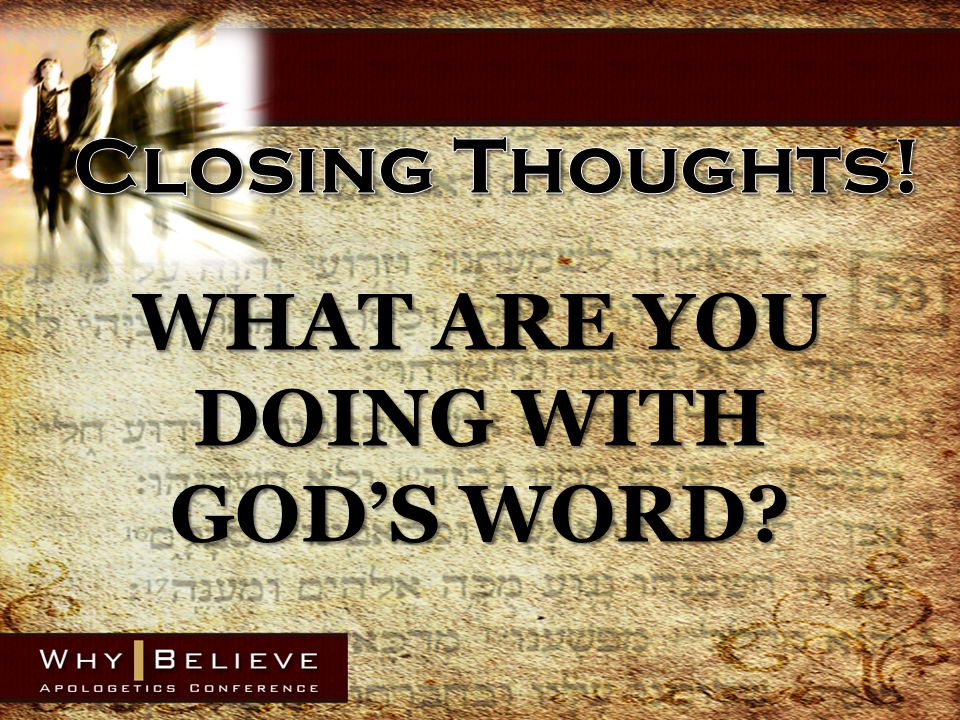 WHAT ARE YOU DOING WITH GOD'S WORD?