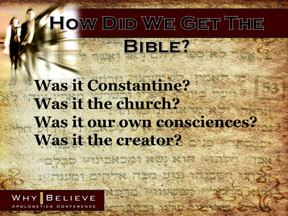 Was it Constantine? Was it the church? Was it our own consciences? Was it the creator?