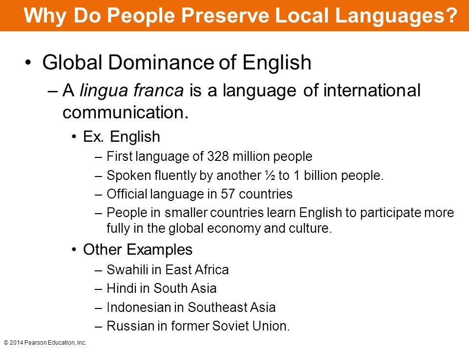 © 2014 Pearson Education, Inc.Why Do People Preserve Local Languages.
