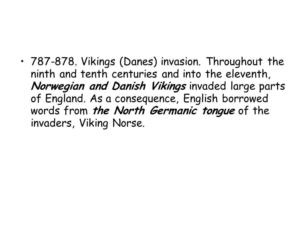 787-878. Vikings (Danes) invasion.