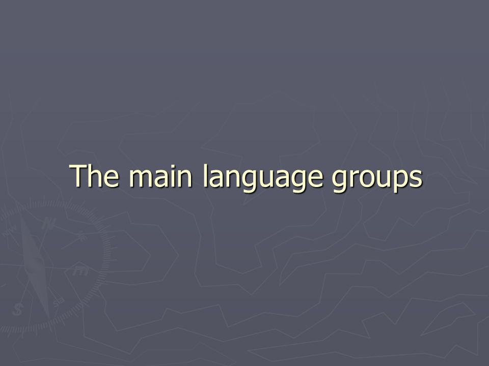 The main language groups