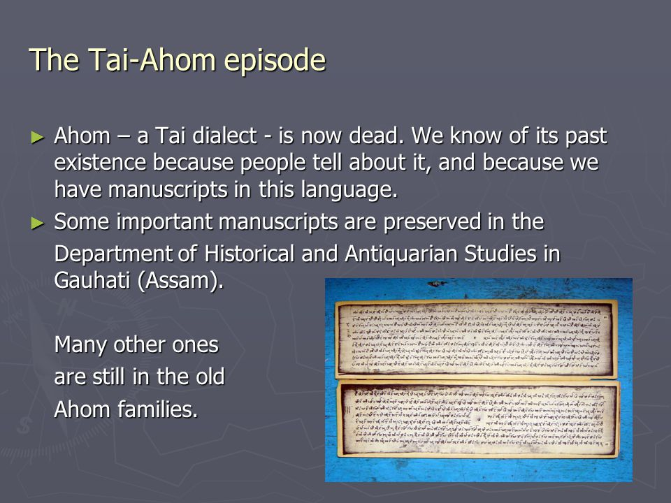 The Tai-Ahom episode ► Ahom – a Tai dialect - is now dead.