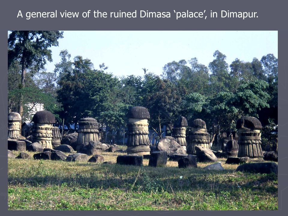 A general view of the ruined Dimasa 'palace', in Dimapur.