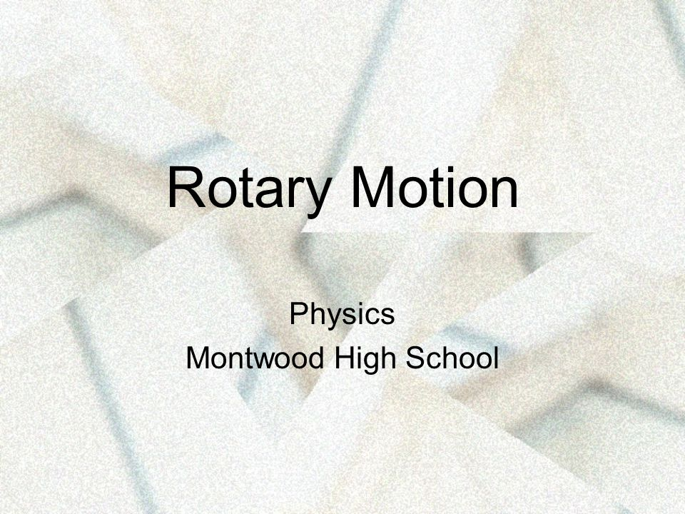 Rotary Motion Physics Montwood High School