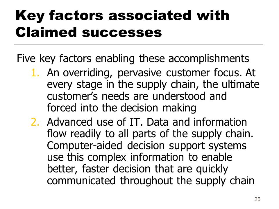 25 Key factors associated with Claimed successes Five key factors enabling these accomplishments 1.An overriding, pervasive customer focus.