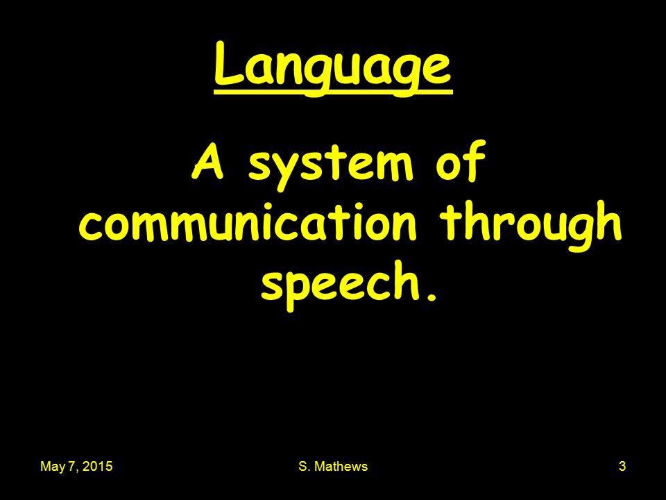 May 7, 2015S. Mathews4 Literary Tradition A system of written communication.
