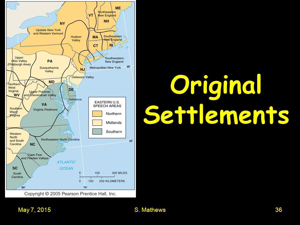 May 7, 2015S. Mathews36 Original Settlements