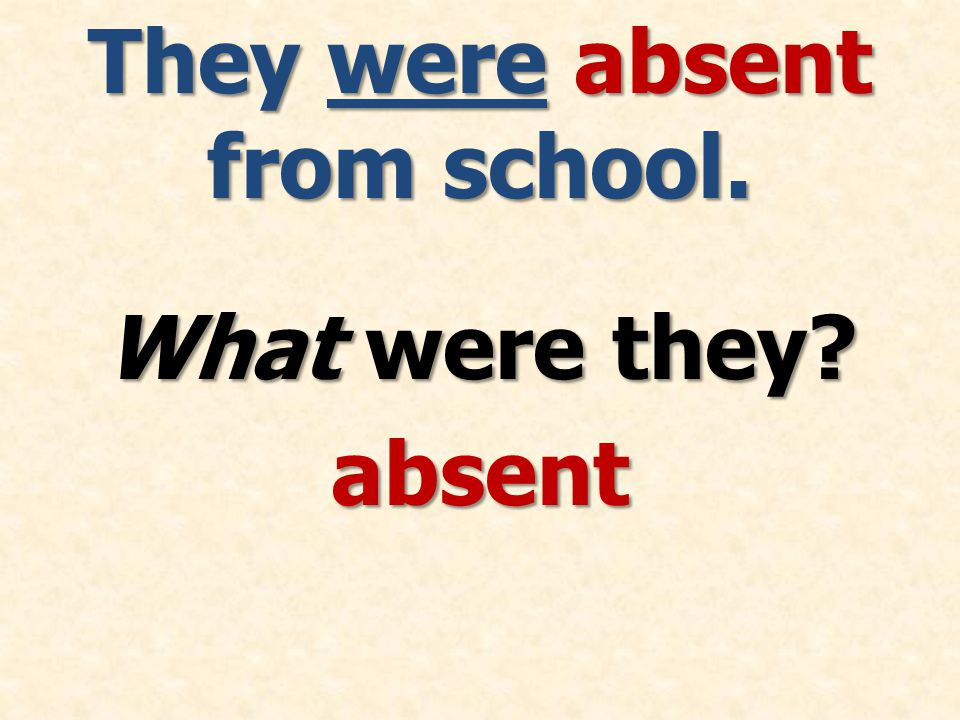 They were absent from school. What were they absent