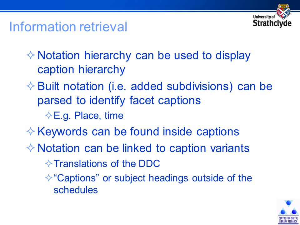 Information retrieval  Notation hierarchy can be used to display caption hierarchy  Built notation (i.e.