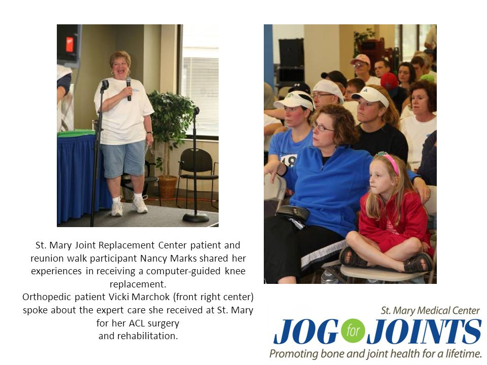 St. Mary Joint Replacement Center patient and reunion walk participant Nancy Marks shared her experiences in receiving a computer-guided knee replacem