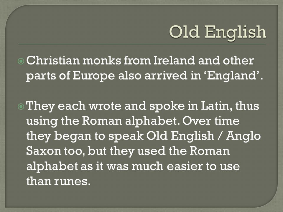  Christian monks from Ireland and other parts of Europe also arrived in 'England'.