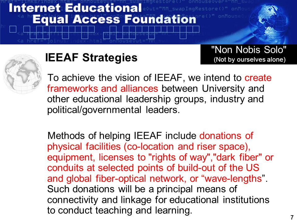 6 IEEAF Objectives Act to insure enhance educational access to bandwidth for educational institutions and their academic, research and services/outreach needs.