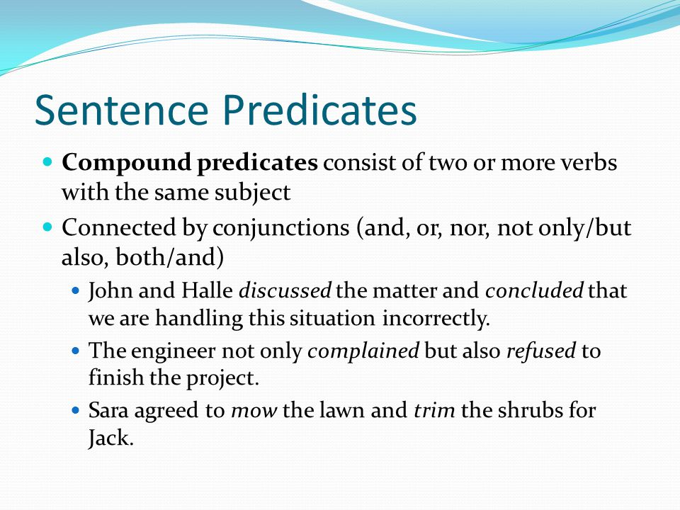Sentence Structure Simple sentences Example: Theodore sings and acts.