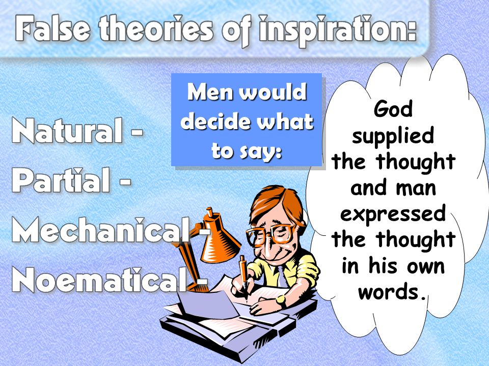God supplied the thought and man expressed the thought in his own words.