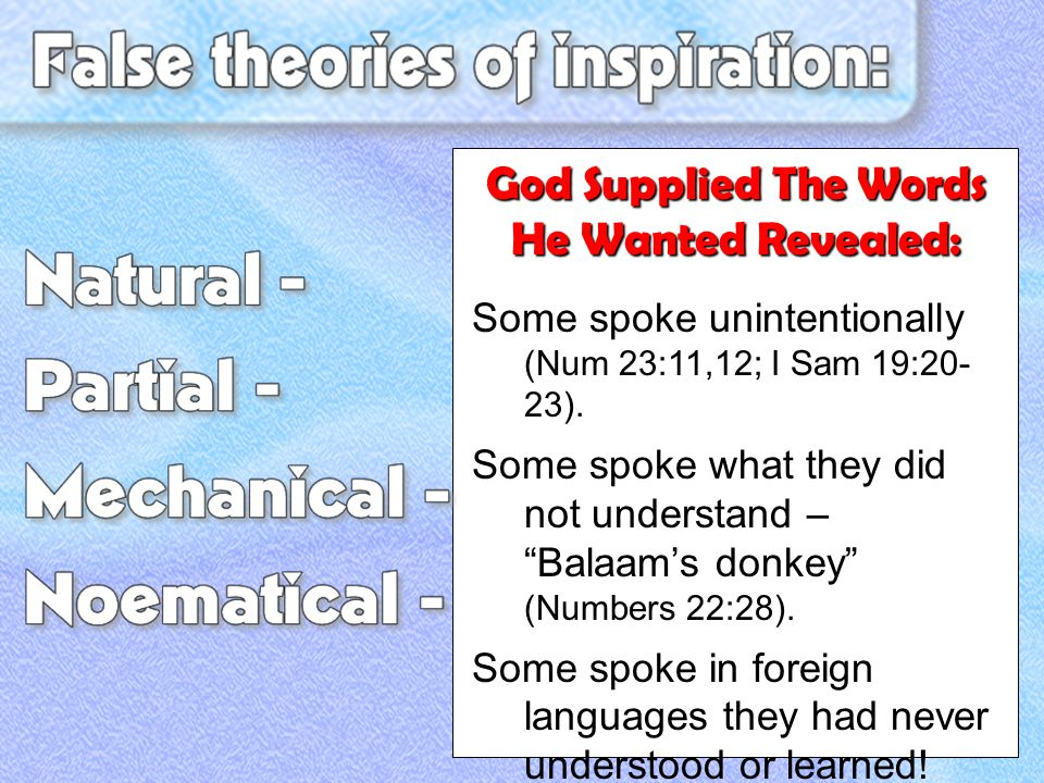 "Some spoke unintentionally (Num 23:11,12; I Sam 19:20- 23). Some spoke what they did not understand – ""Balaam's donkey"" (Numbers 22:28). Some spoke in"