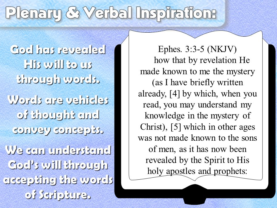 God has revealed His will to us through words.Words are vehicles of thought and convey concepts.