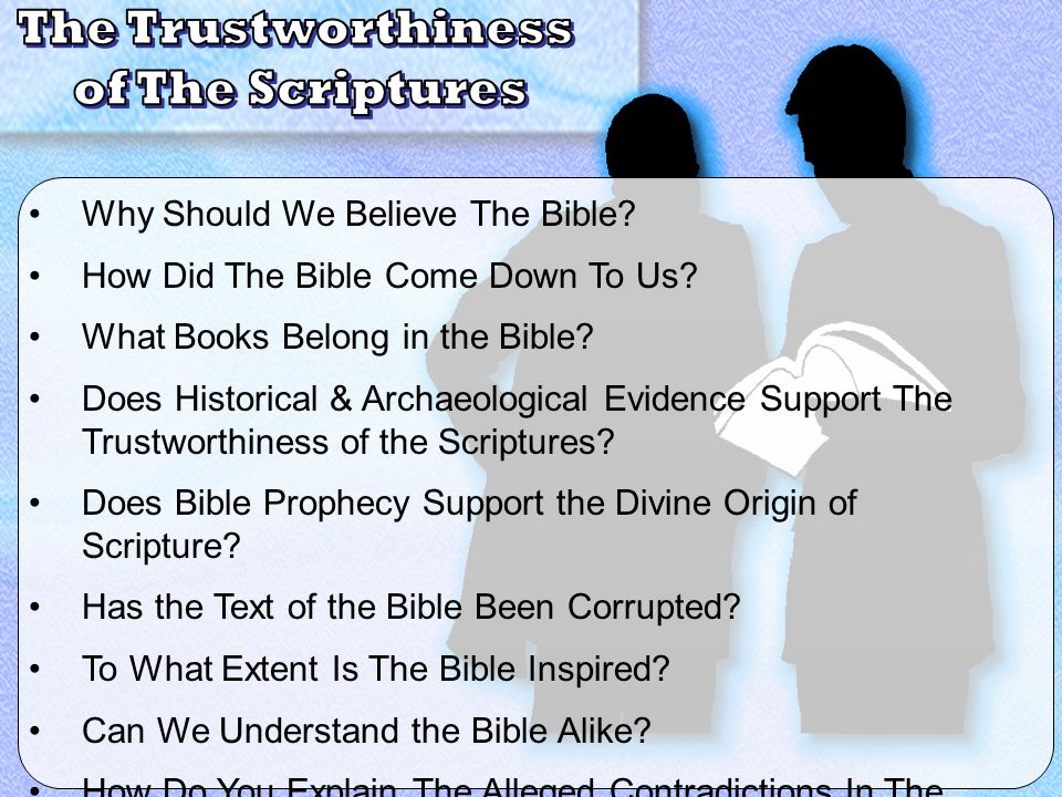 Why Should We Believe The Bible? How Did The Bible Come Down To Us? What Books Belong in the Bible? Does Historical & Archaeological Evidence Support