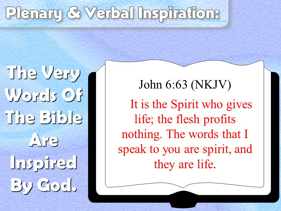 John 6:63 (NKJV) It is the Spirit who gives life; the flesh profits nothing.