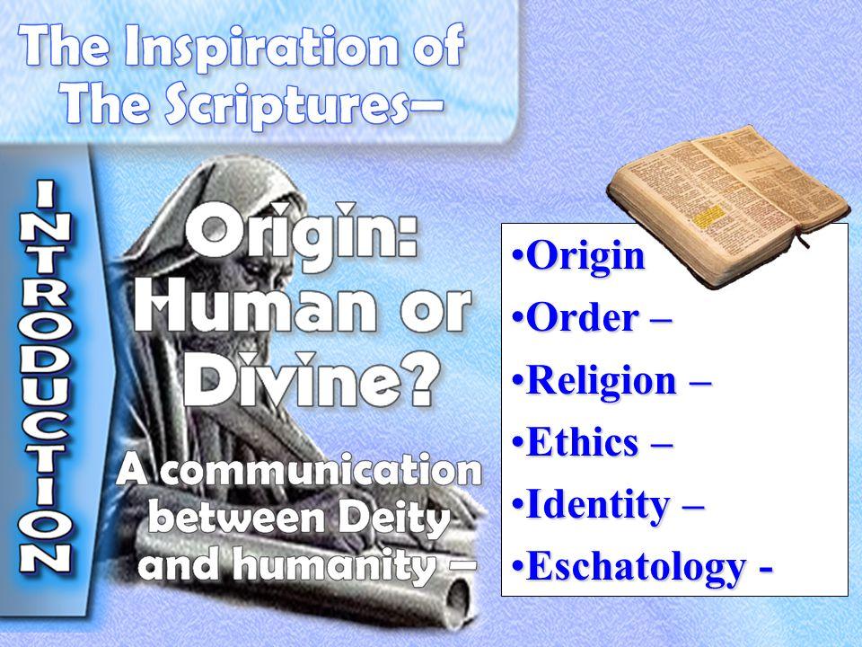 OriginOrigin Order –Order – Religion –Religion – Ethics –Ethics – Identity –Identity – Eschatology -Eschatology -