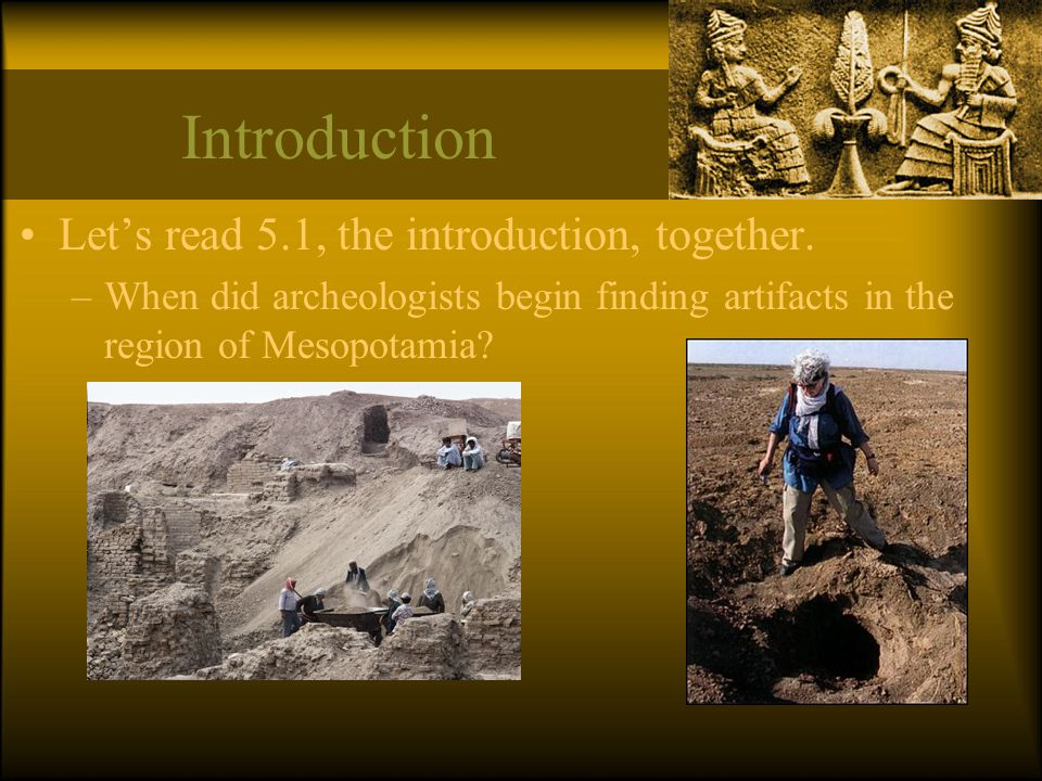 Introduction –Sketch in the current countries that comprise the Fertile Crescent. –In what country can Mesopotamia be found today?
