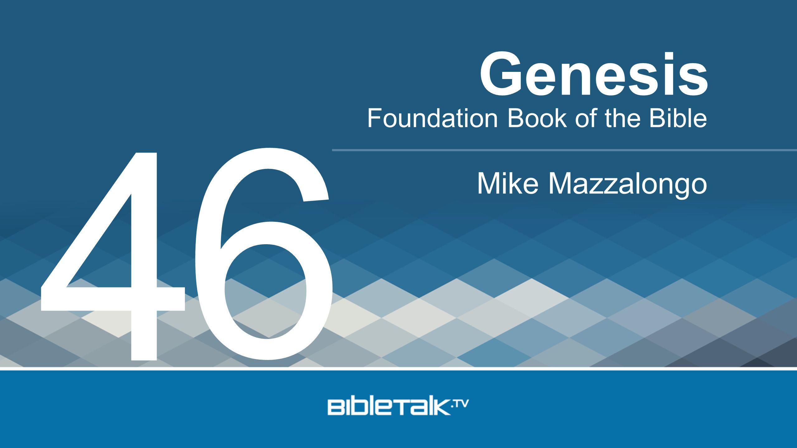 Foundation Book of the Bible Mike Mazzalongo Genesis 4 6