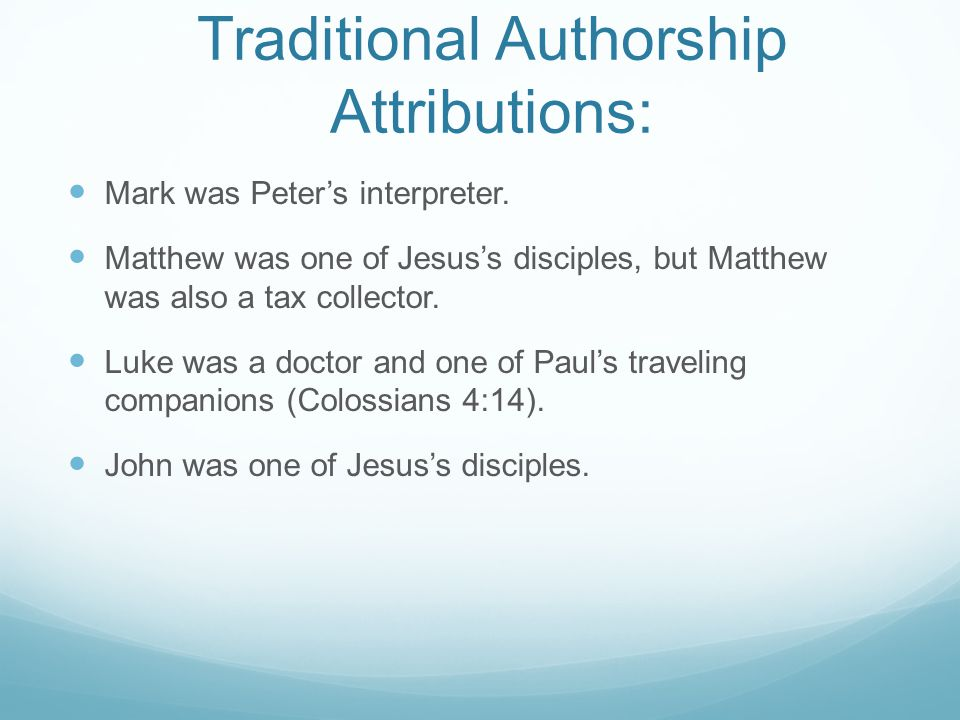 Traditional Authorship Attributions: Mark was Peter's interpreter.
