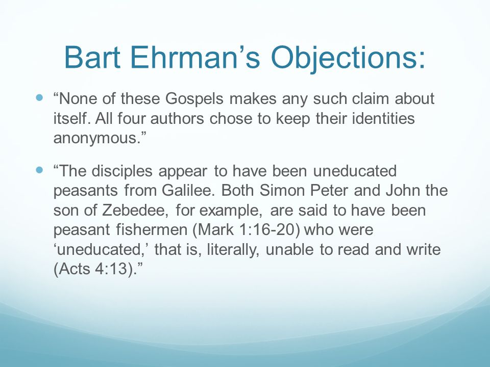 Bart Ehrman's Objections: None of these Gospels makes any such claim about itself.