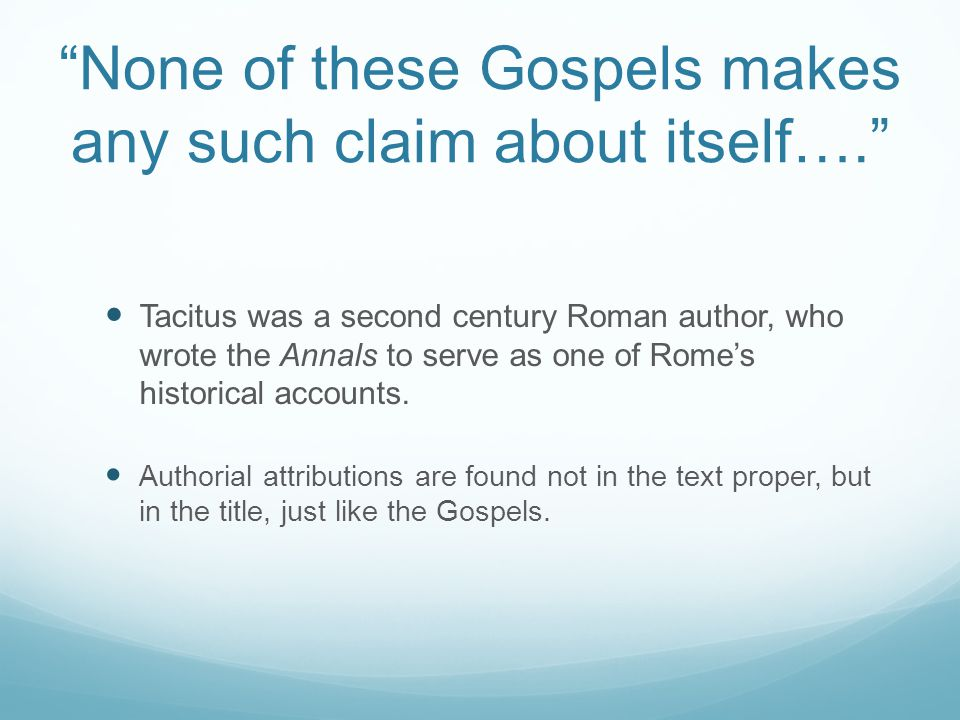 The disciples appear to have been uneducated peasants from Galilee… They could have used scribes, even if some of the gospels' authors were illiterate.