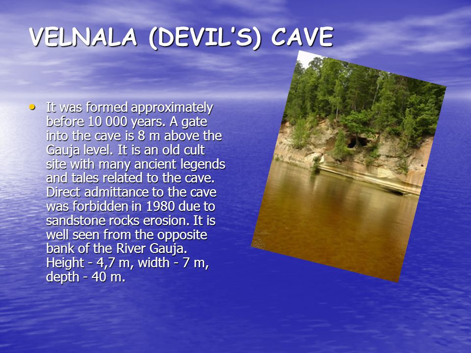 VELNALA (DEVIL'S) CAVE It was formed approximately before 10 000 years.