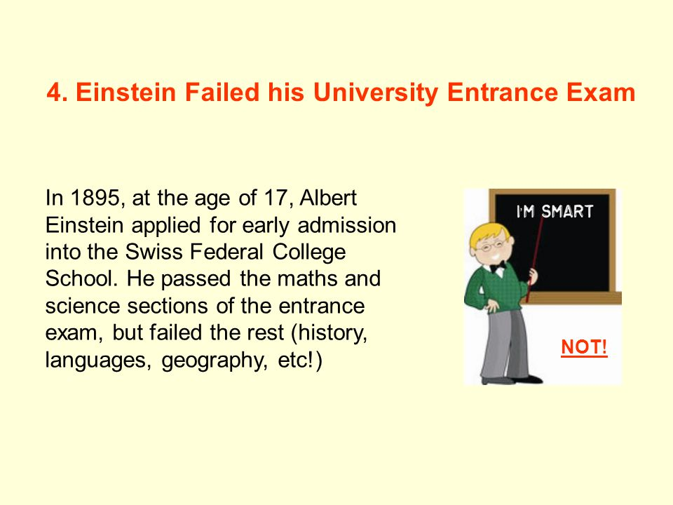 In 1895, at the age of 17, Albert Einstein applied for early admission into the Swiss Federal College School.