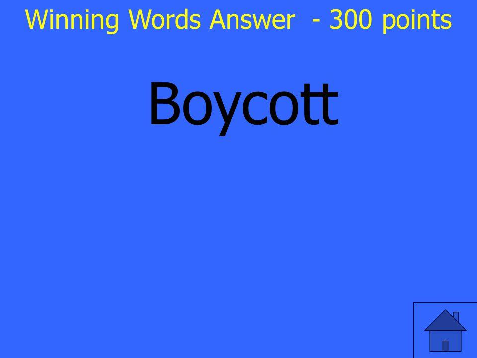 Boycott Winning Words Answer - 300 points