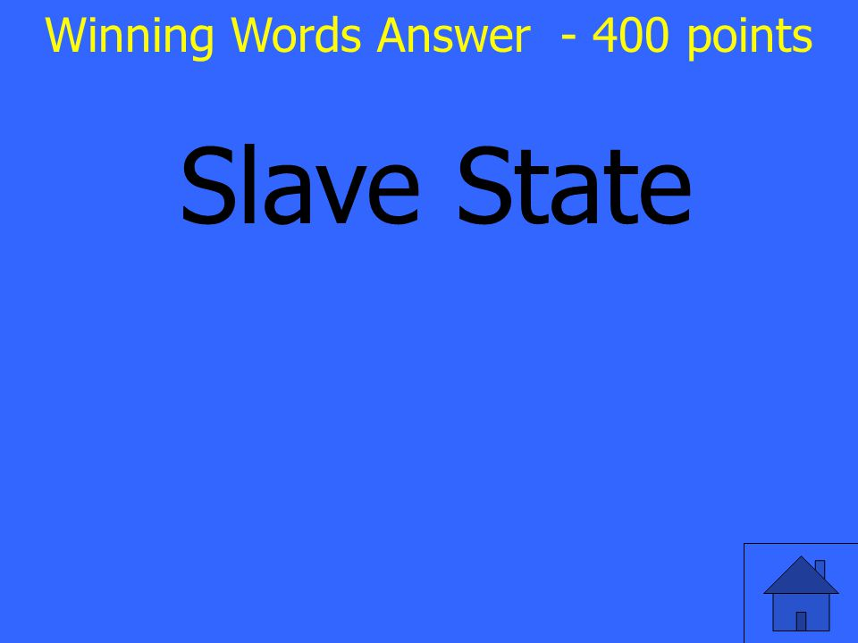 Slave State Winning Words Answer - 400 points