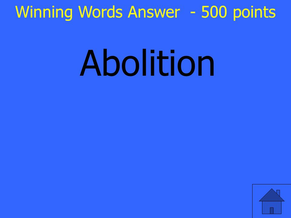 Abolition Winning Words Answer - 500 points