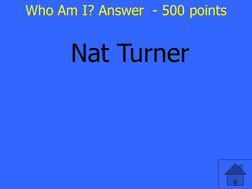 Nat Turner Who Am I Answer - 500 points