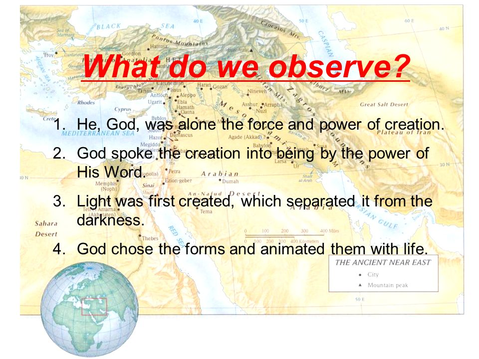 What do we observe.1.He, God, was alone the force and power of creation.