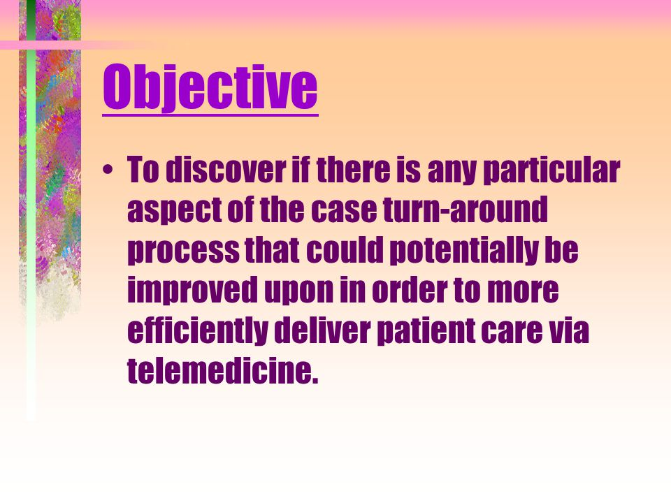 Objective To discover if there is any particular aspect of the case turn-around process that could potentially be improved upon in order to more efficiently deliver patient care via telemedicine.