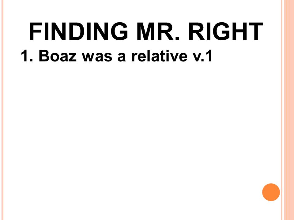 1. Boaz was a relative v.1