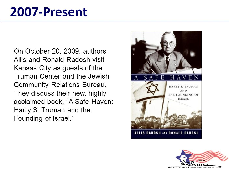On October 20, 2009, authors Allis and Ronald Radosh visit Kansas City as guests of the Truman Center and the Jewish Community Relations Bureau. They