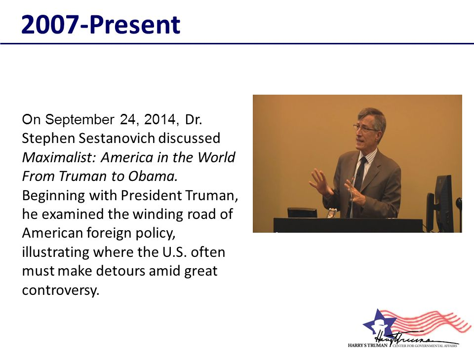 On September 24, 2014, Dr. Stephen Sestanovich discussed Maximalist: America in the World From Truman to Obama. Beginning with President Truman, he ex