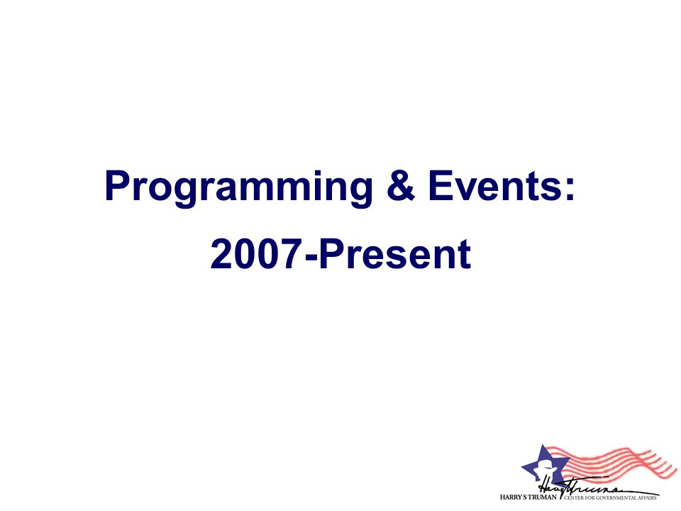 Programming & Events: 2007-Present