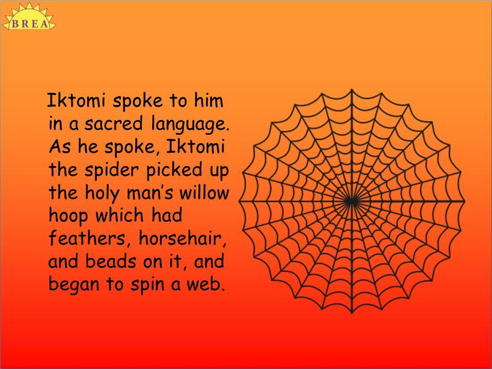 Iktomi spoke to him in a sacred language.