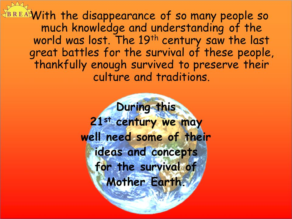 With the disappearance of so many people so much knowledge and understanding of the world was lost.