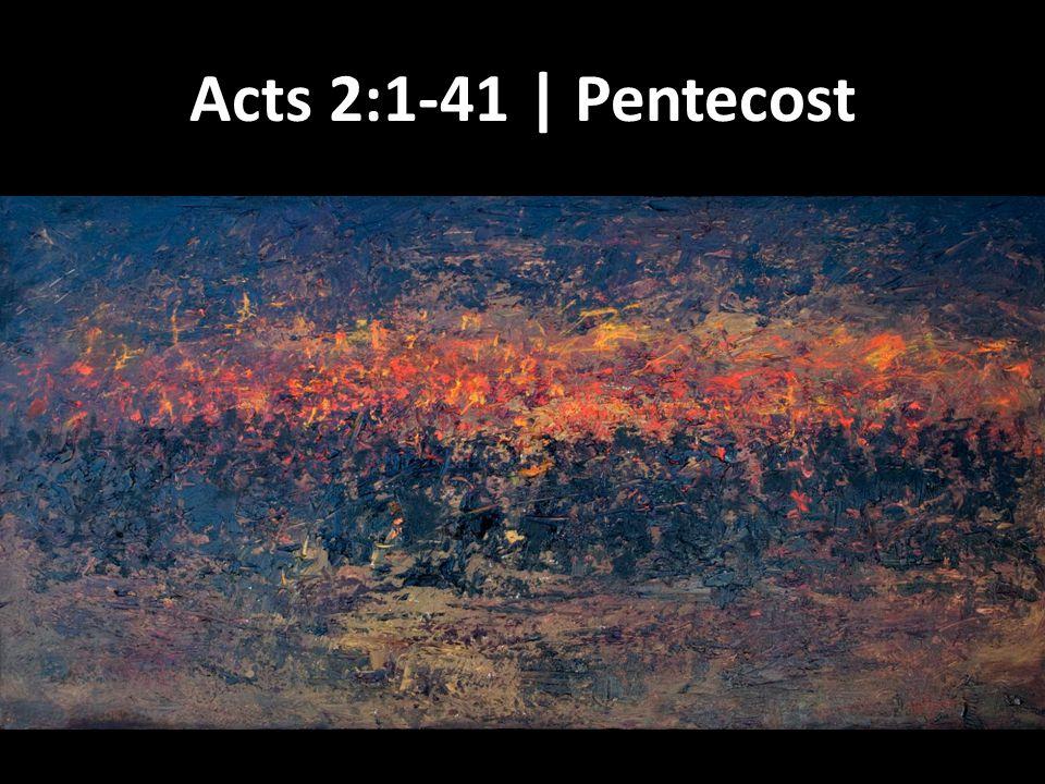 Acts 2:1-41 | Pentecost