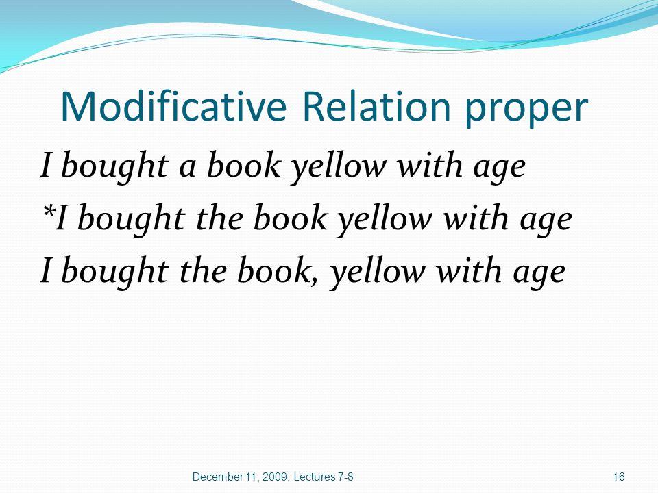 Modificative Relation proper I bought a book yellow with age *I bought the book yellow with age I bought the book, yellow with age December 11, 2009.